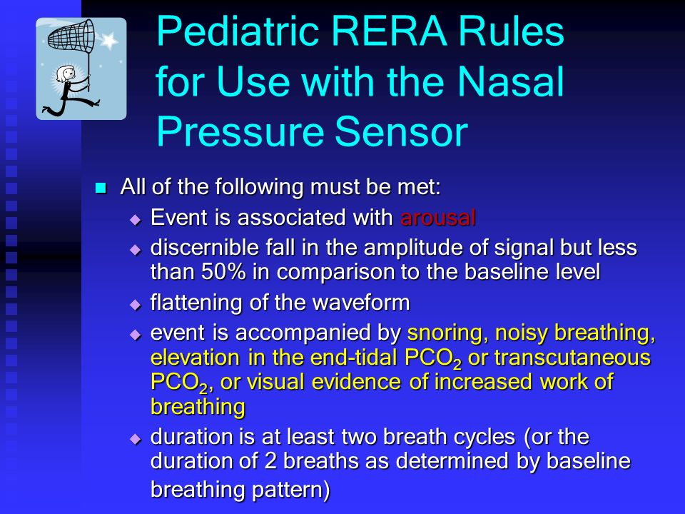Pediatric RERA Rules for Use with the Nasal Pressure Sensor