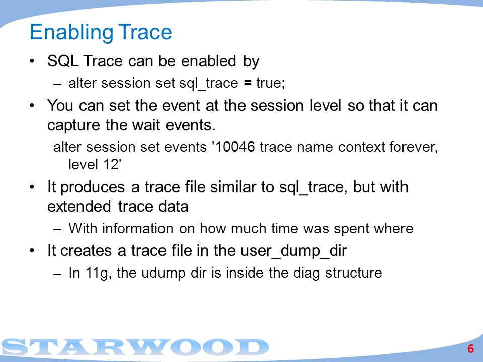 Enabling Trace SQL Trace can be enabled by