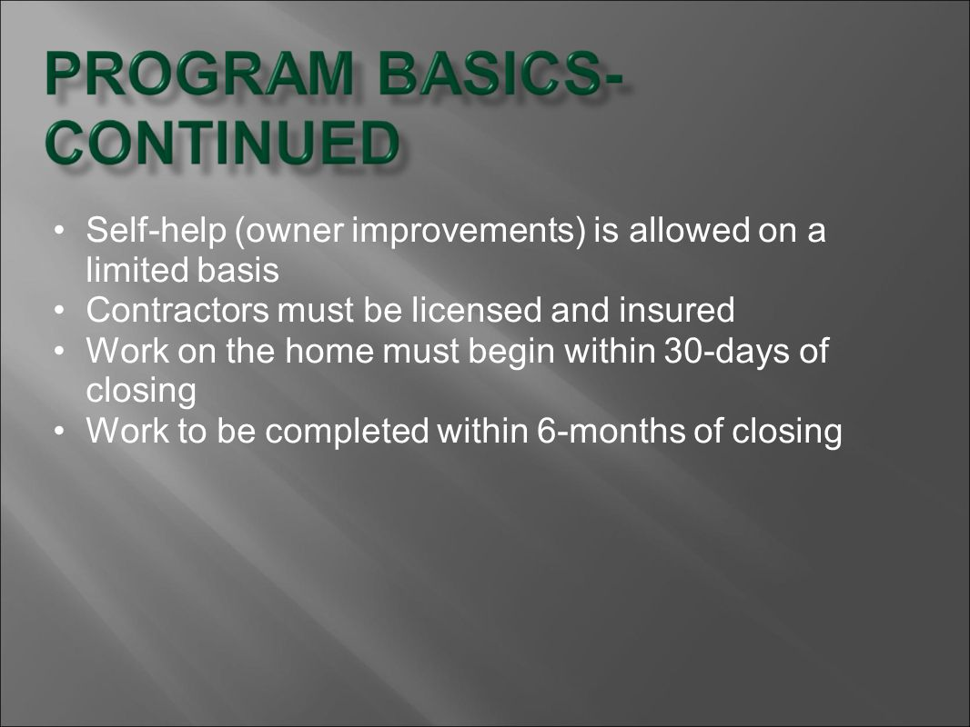 Self-help (owner improvements) is allowed on a limited basis