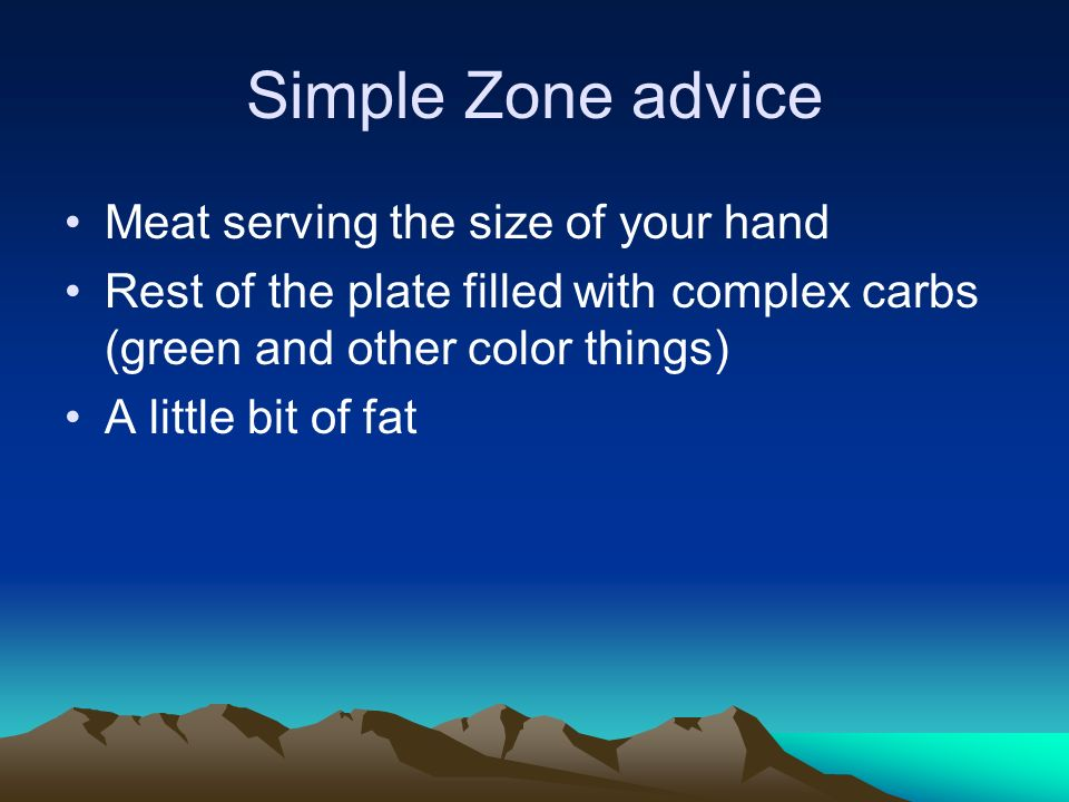 Simple Zone advice Meat serving the size of your hand