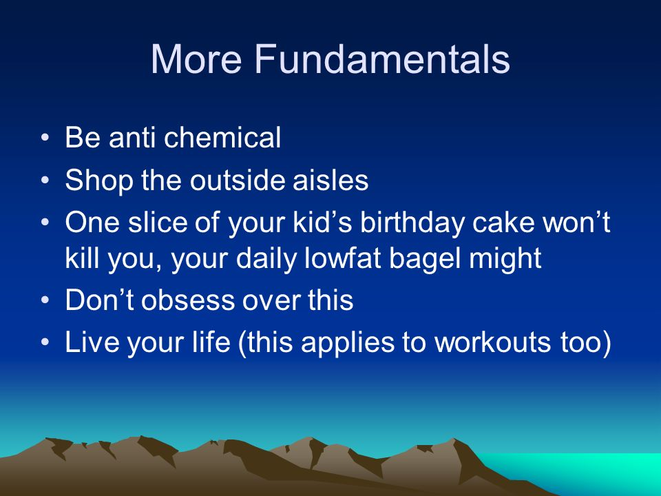 More Fundamentals Be anti chemical Shop the outside aisles