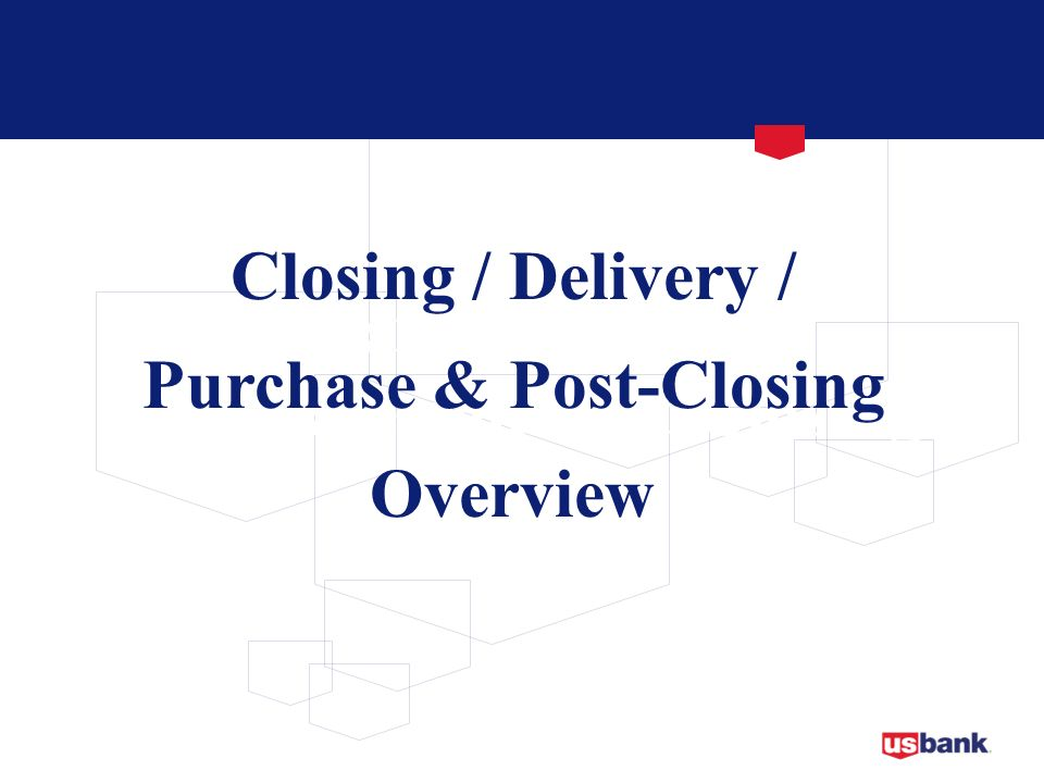 Purchase & Post-Closing Overview