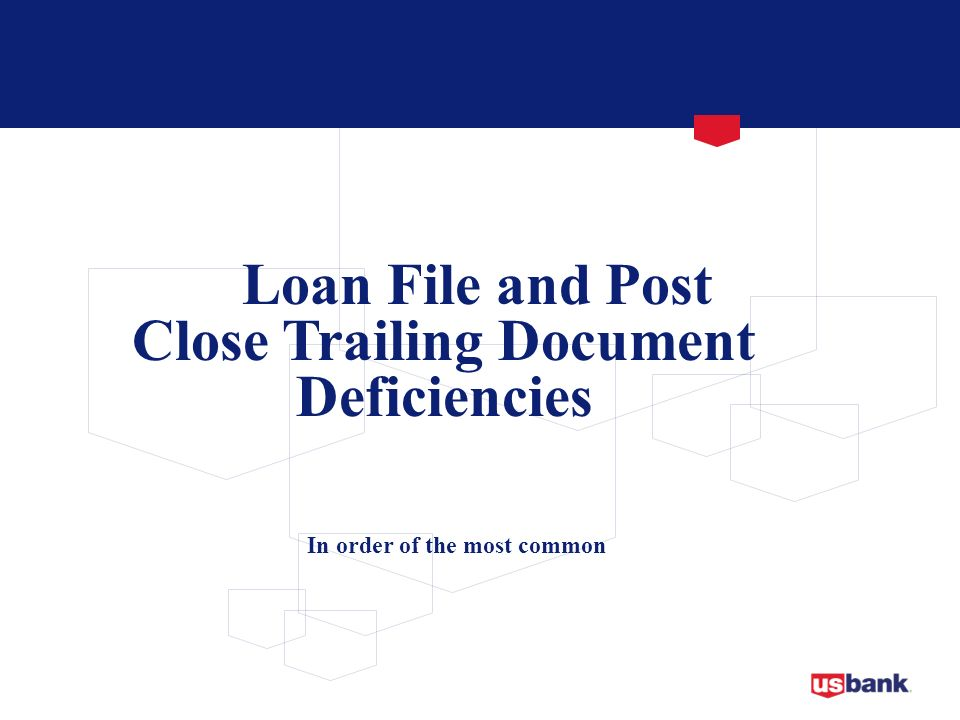 Loan File and Post Close Trailing Document Deficiencies