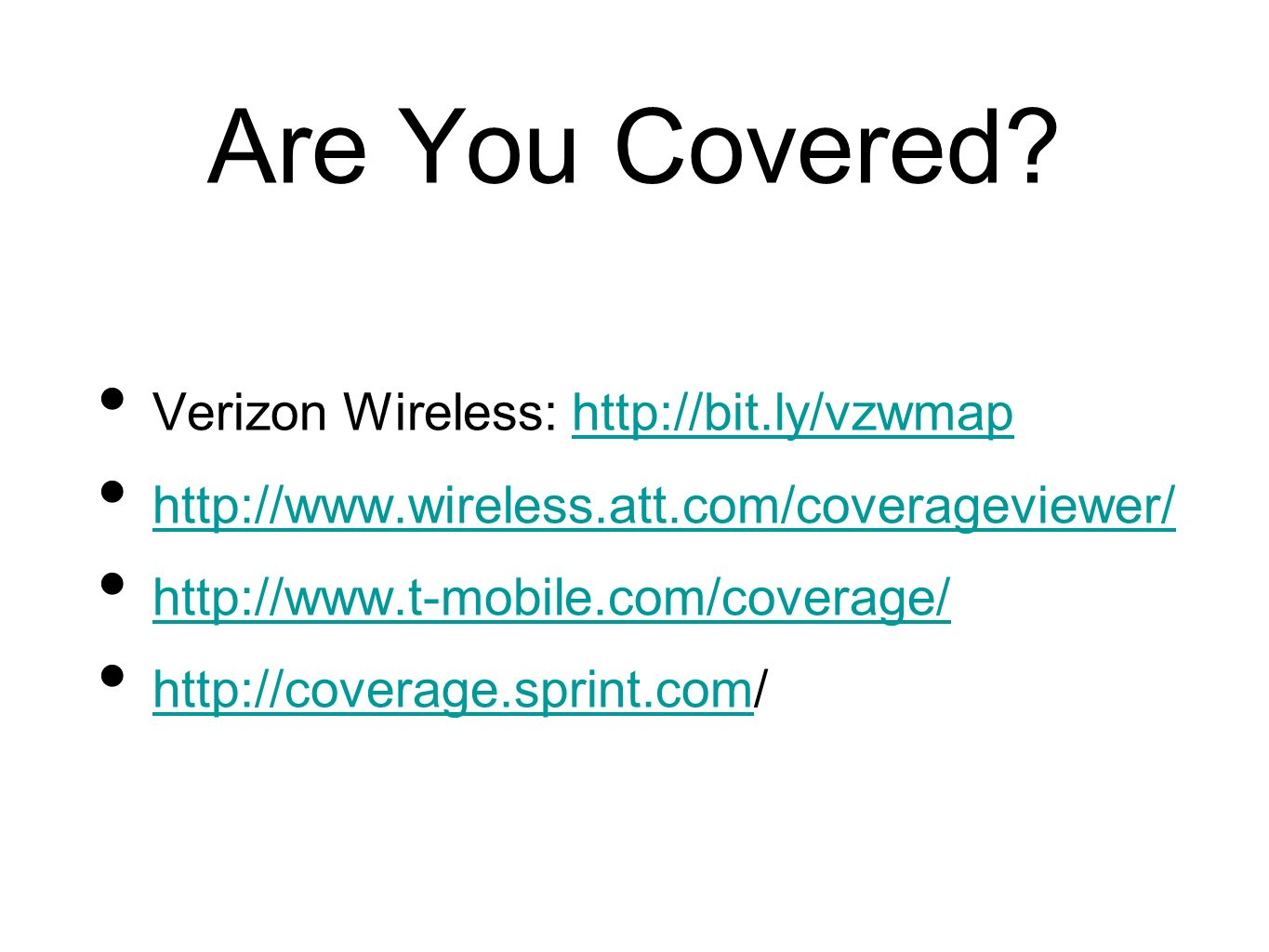 Are You Covered Verizon Wireless: http://bit.ly/vzwmap
