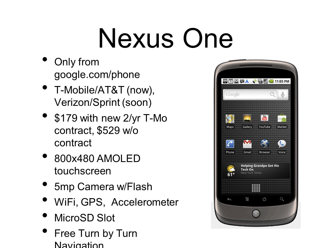 Nexus One Only from google.com/phone