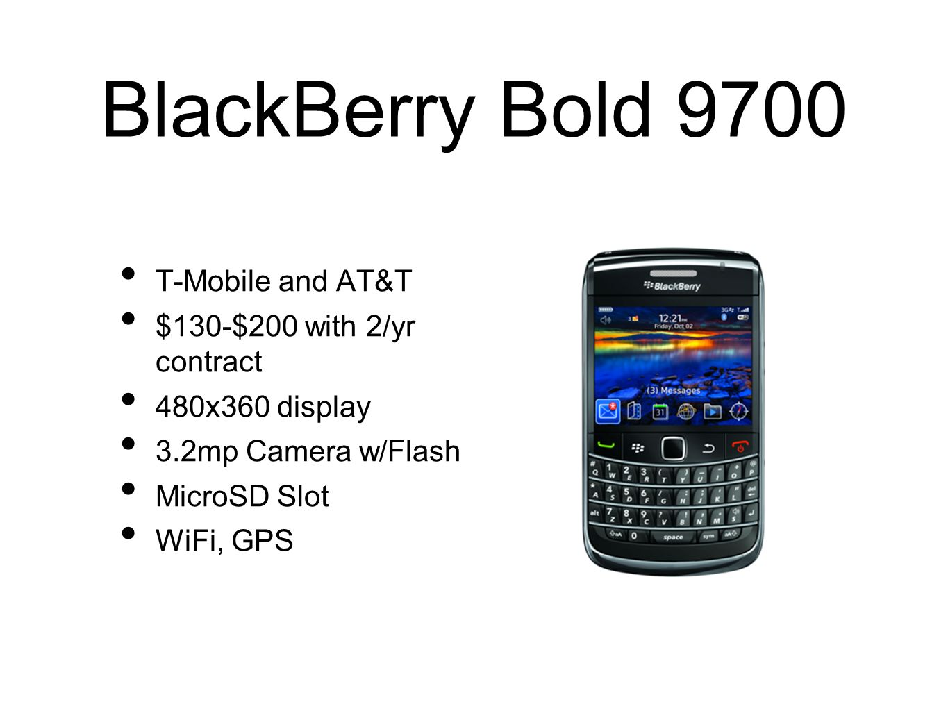 BlackBerry Bold 9700 T-Mobile and AT&T $130-$200 with 2/yr contract