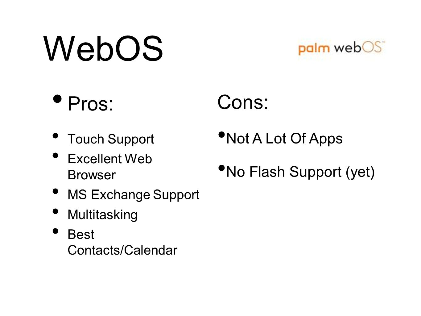 WebOS Pros: Cons: Not A Lot Of Apps No Flash Support (yet)