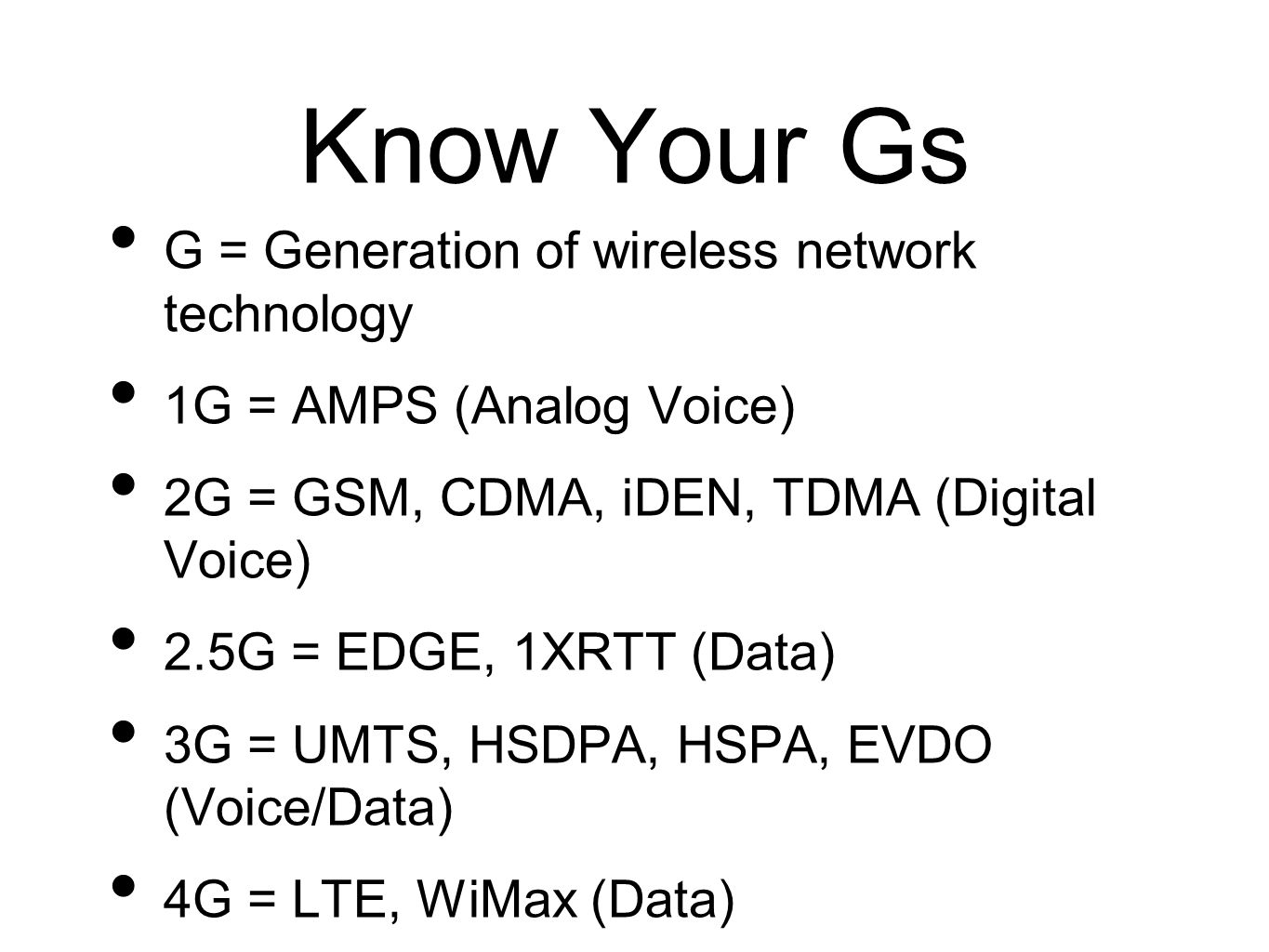 Know Your Gs G = Generation of wireless network technology