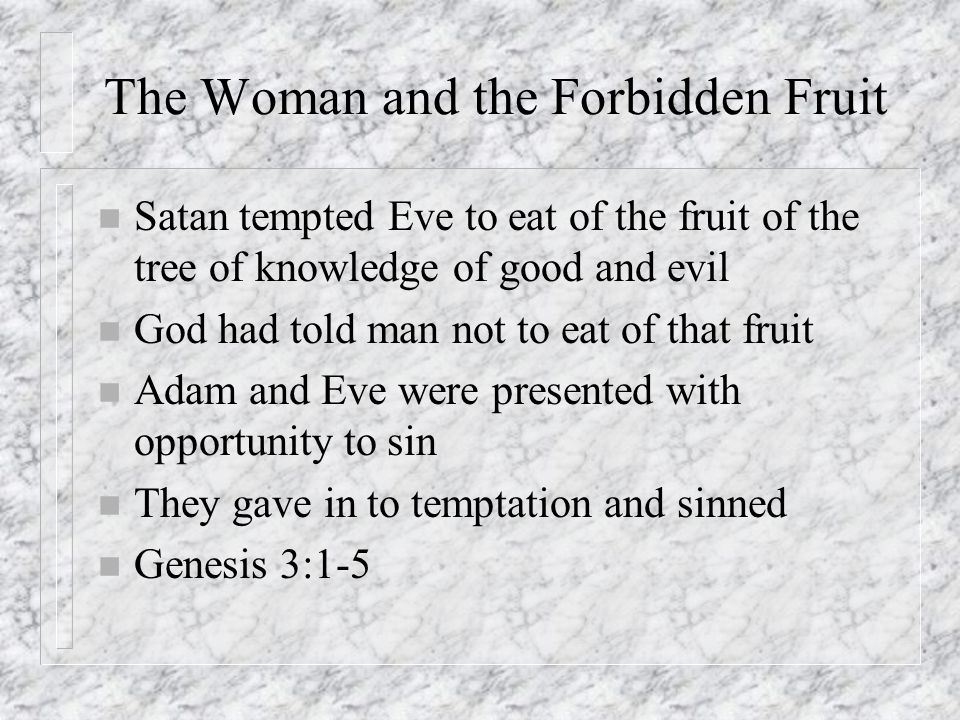 The Woman and the Forbidden Fruit