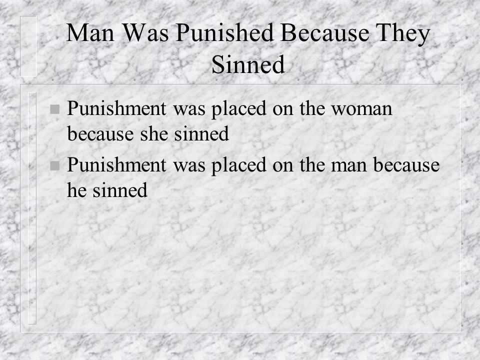 Man Was Punished Because They Sinned