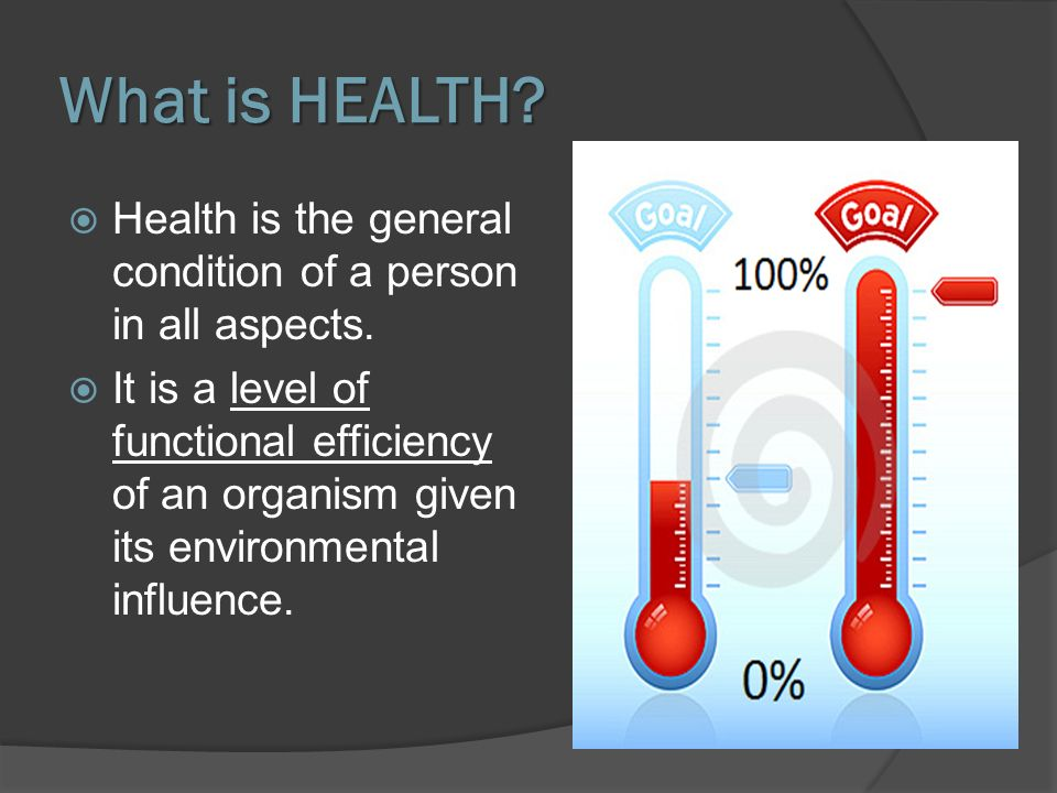 What is HEALTH Health is the general condition of a person in all aspects.