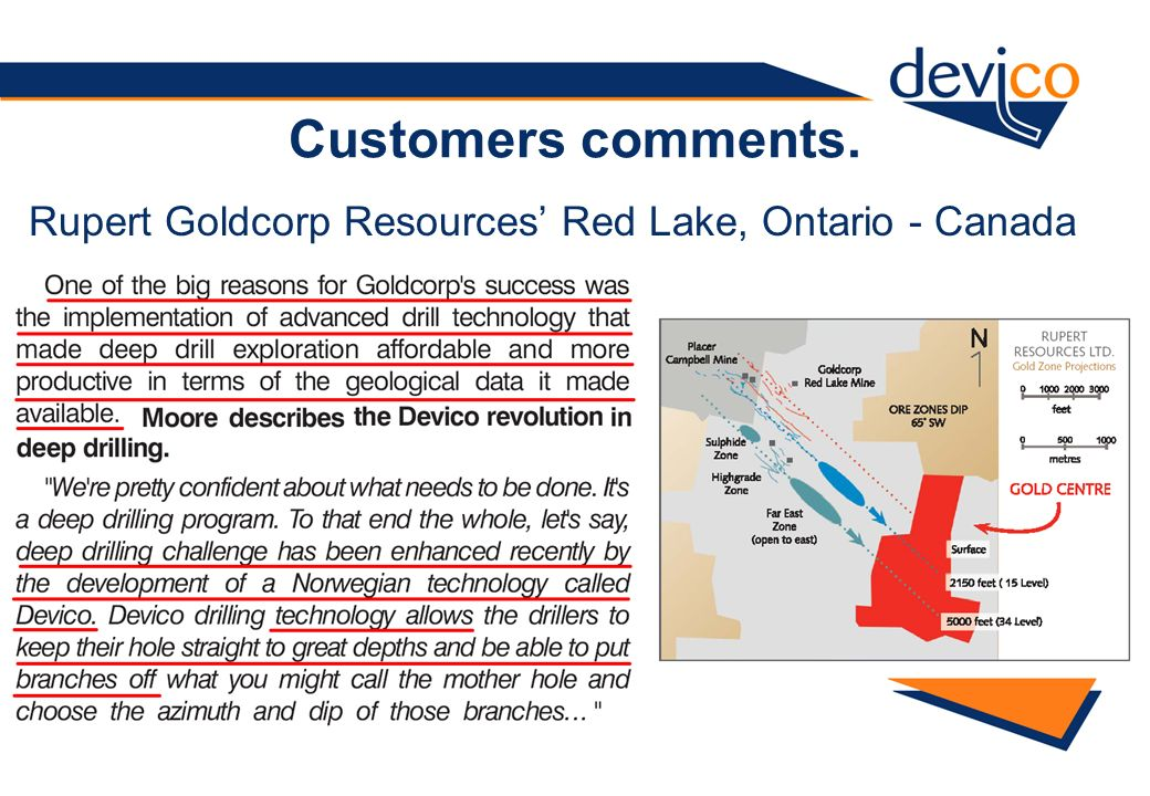 Customers comments. Rupert Goldcorp Resources' Red Lake, Ontario - Canada