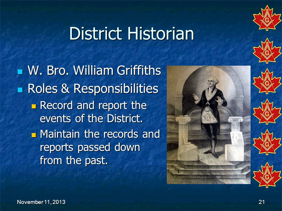 District Historian W. Bro. William Griffiths Roles & Responsibilities