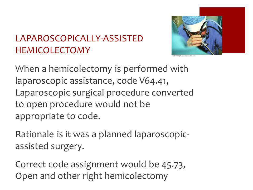 LAPAROSCOPICALLY-ASSISTED HEMICOLECTOMY