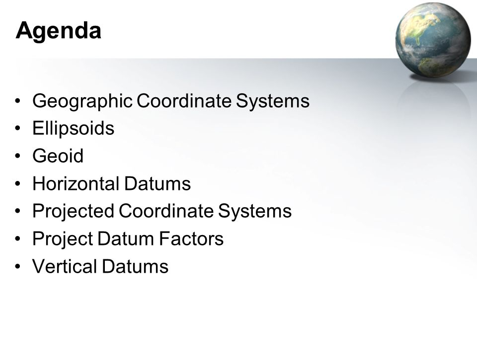 Agenda Geographic Coordinate Systems Ellipsoids Geoid