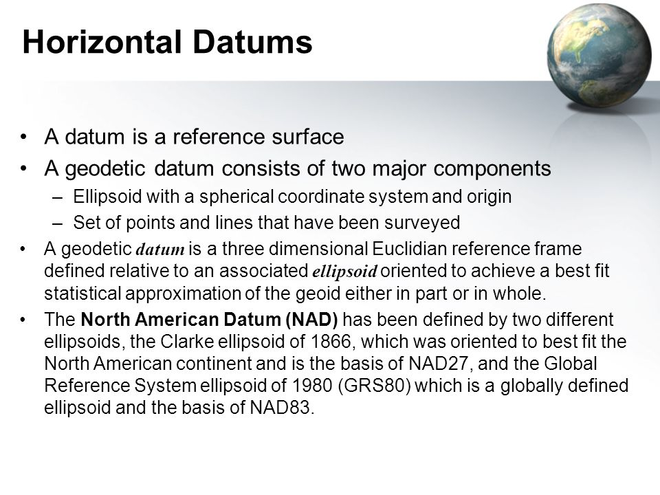 Horizontal Datums A datum is a reference surface