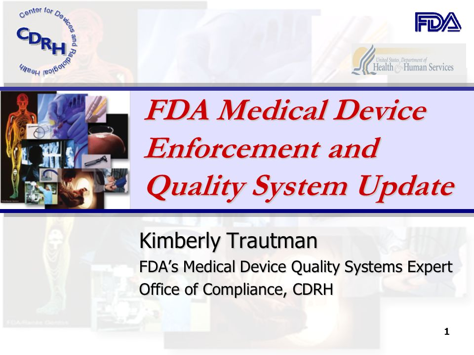 FDA Medical Device Enforcement and Quality System Update