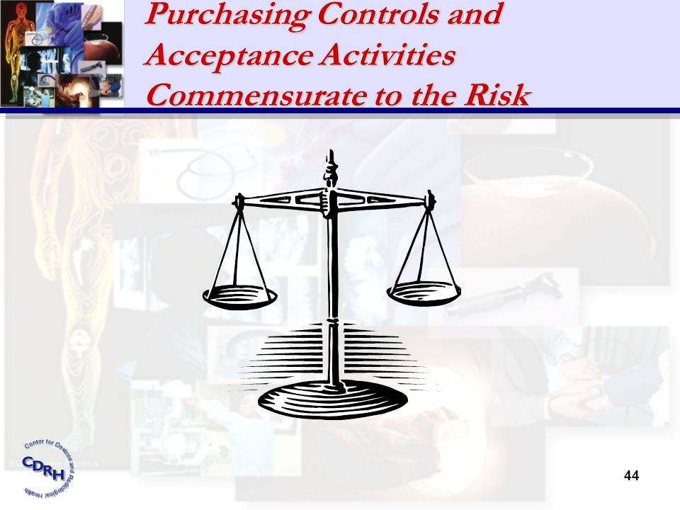 Purchasing Controls and Acceptance Activities Commensurate to the Risk