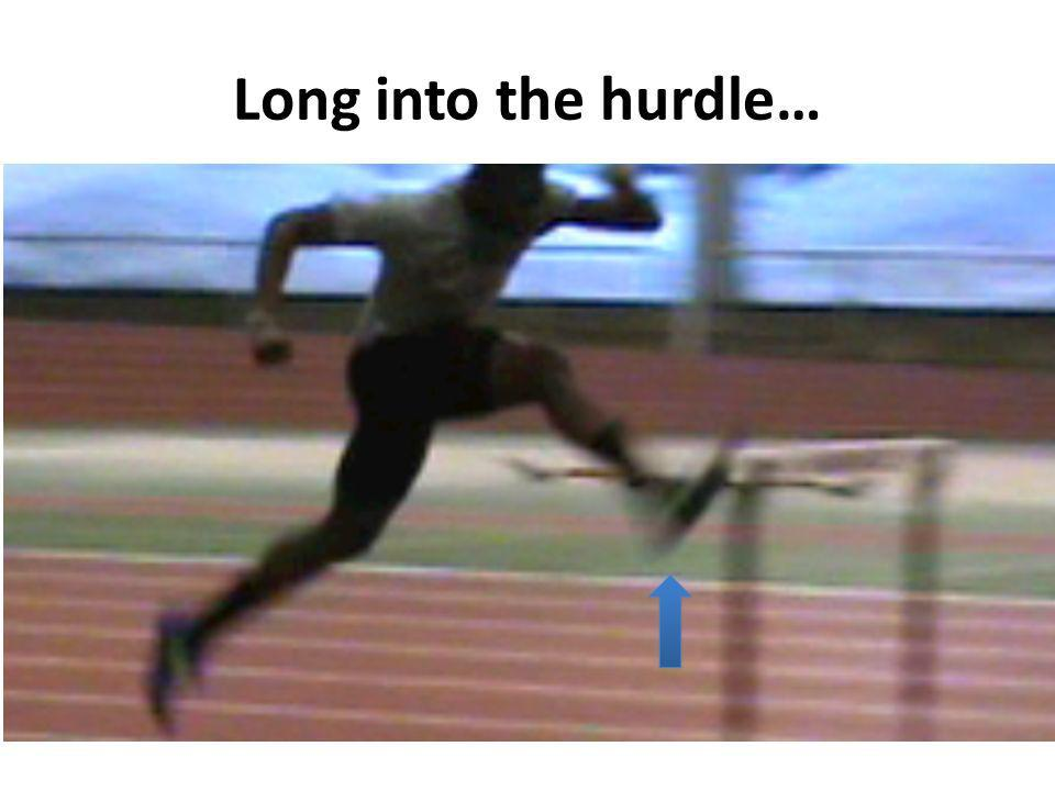 Long into the hurdle…