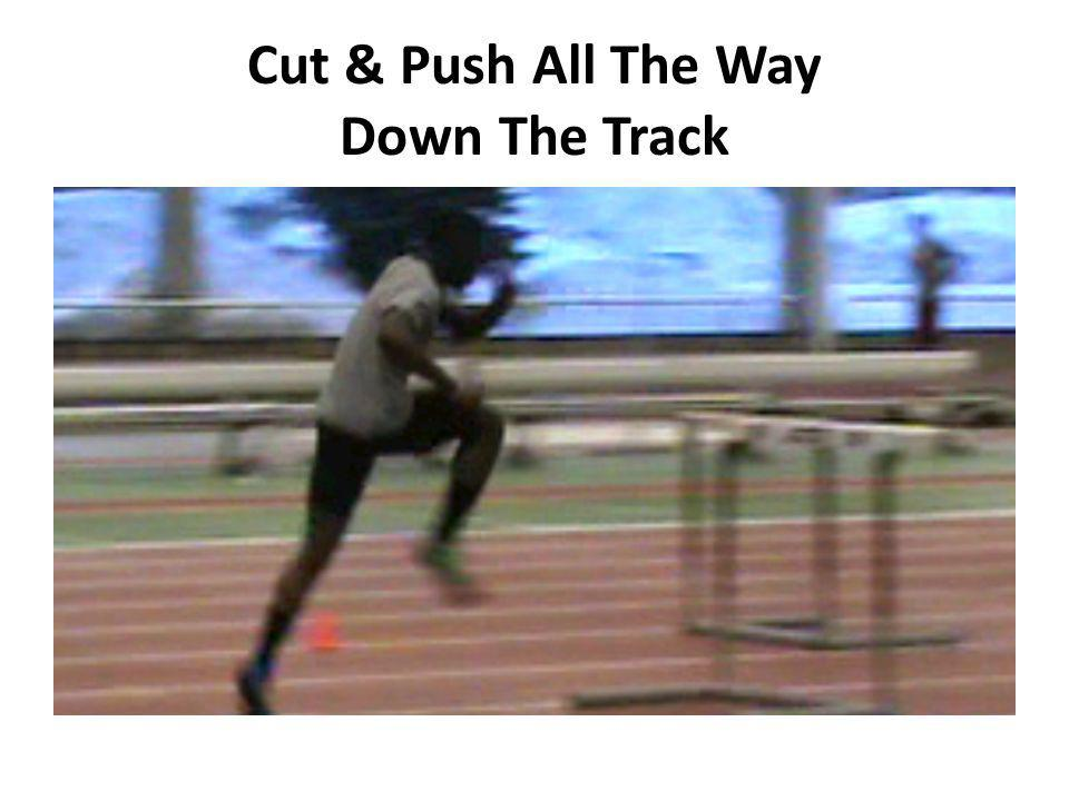 Cut & Push All The Way Down The Track