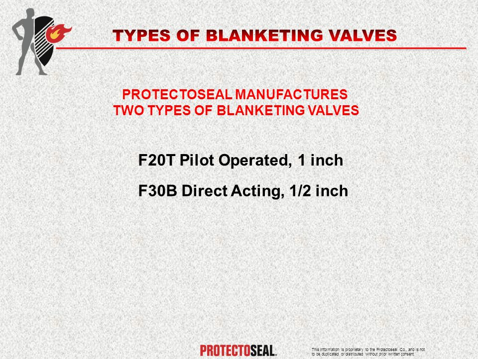 PROTECTOSEAL MANUFACTURES TWO TYPES OF BLANKETING VALVES