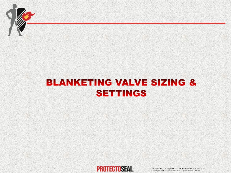 BLANKETING VALVE SIZING & SETTINGS