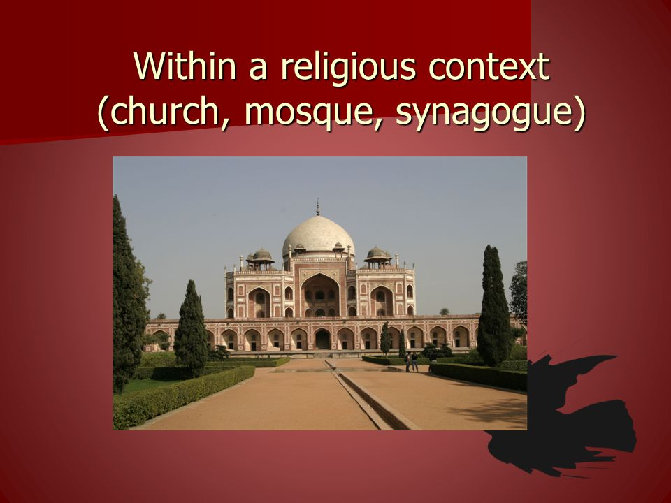 Within a religious context (church, mosque, synagogue)