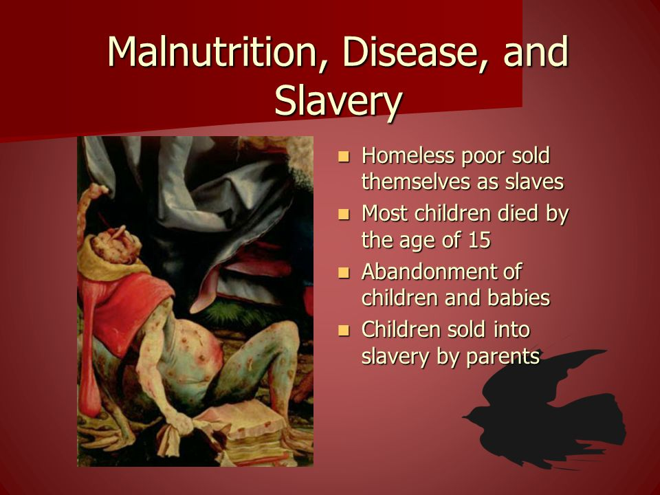 Malnutrition, Disease, and Slavery