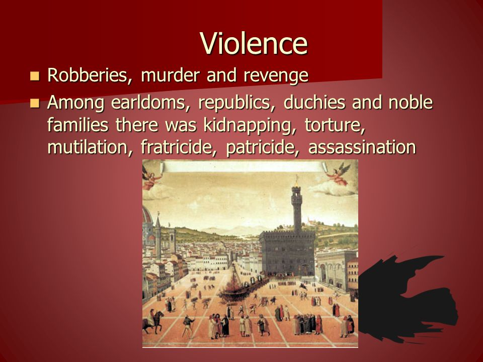 Violence Robberies, murder and revenge