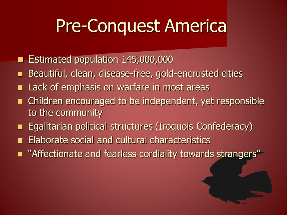 Pre-Conquest America Estimated population 145,000,000
