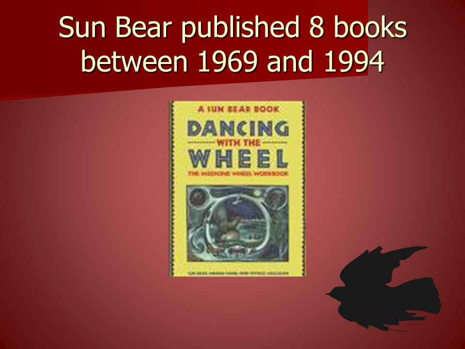 Sun Bear published 8 books between 1969 and 1994
