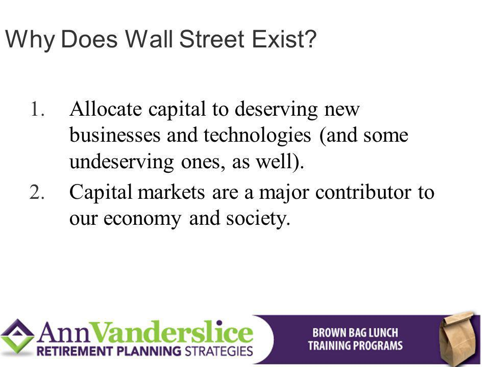 Why Does Wall Street Exist