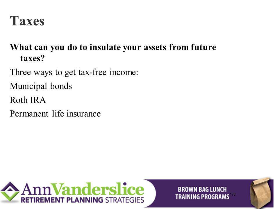 Taxes What can you do to insulate your assets from future taxes