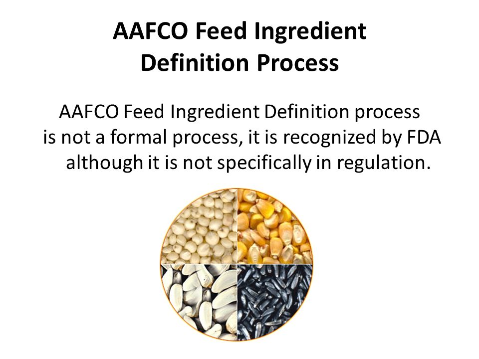 AAFCO Feed Ingredient Definition Process