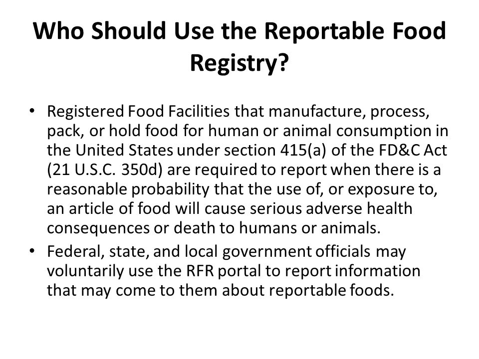 Who Should Use the Reportable Food Registry