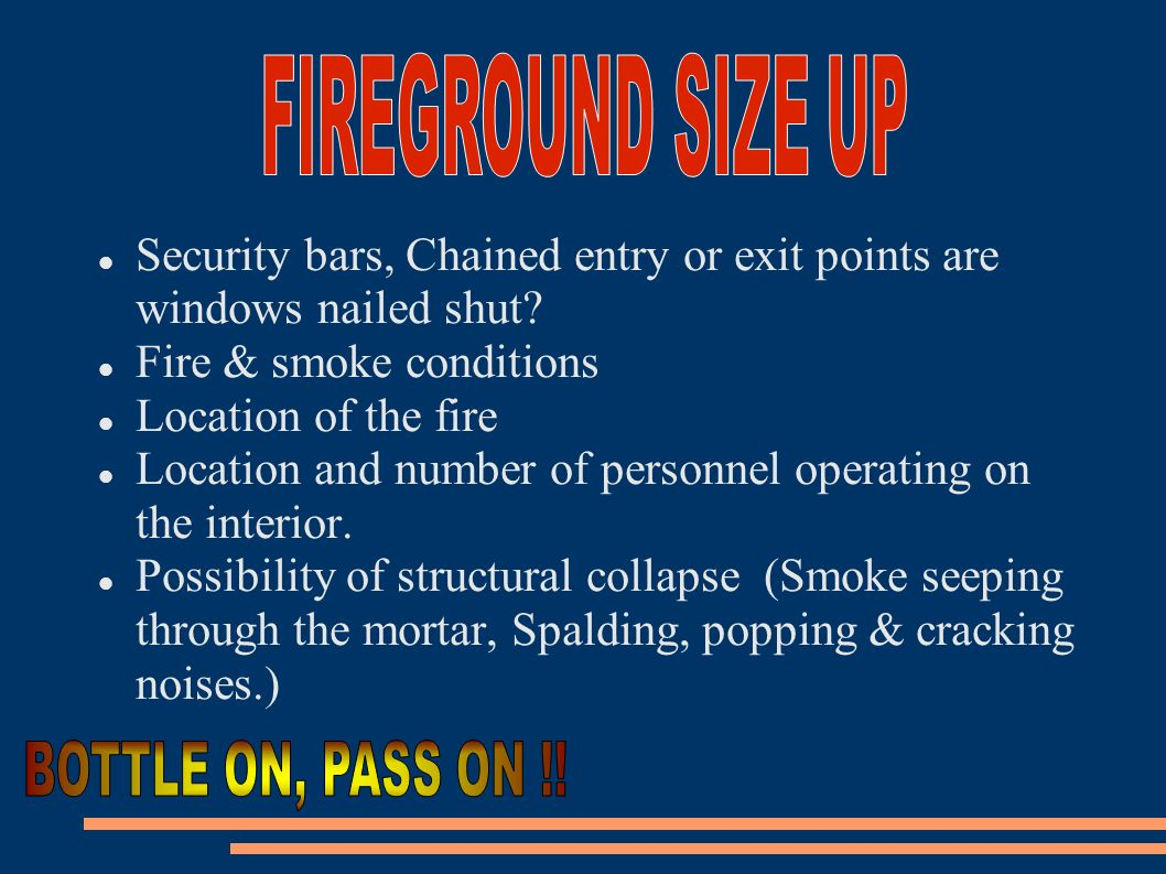 FIREGROUND SIZE UP BOTTLE ON, PASS ON !!