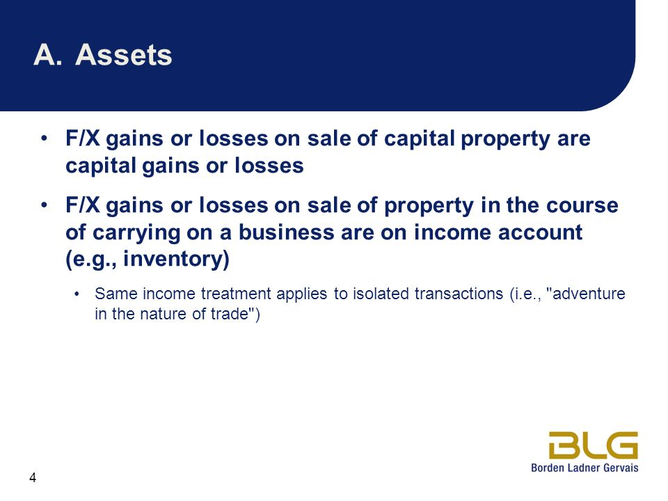 A. Assets F/X gains or losses on sale of capital property are capital gains or losses.