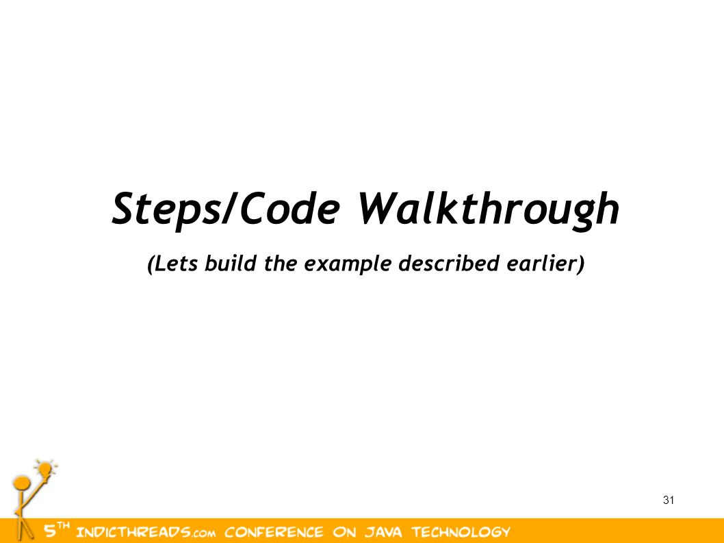 Steps/Code Walkthrough (Lets build the example described earlier)