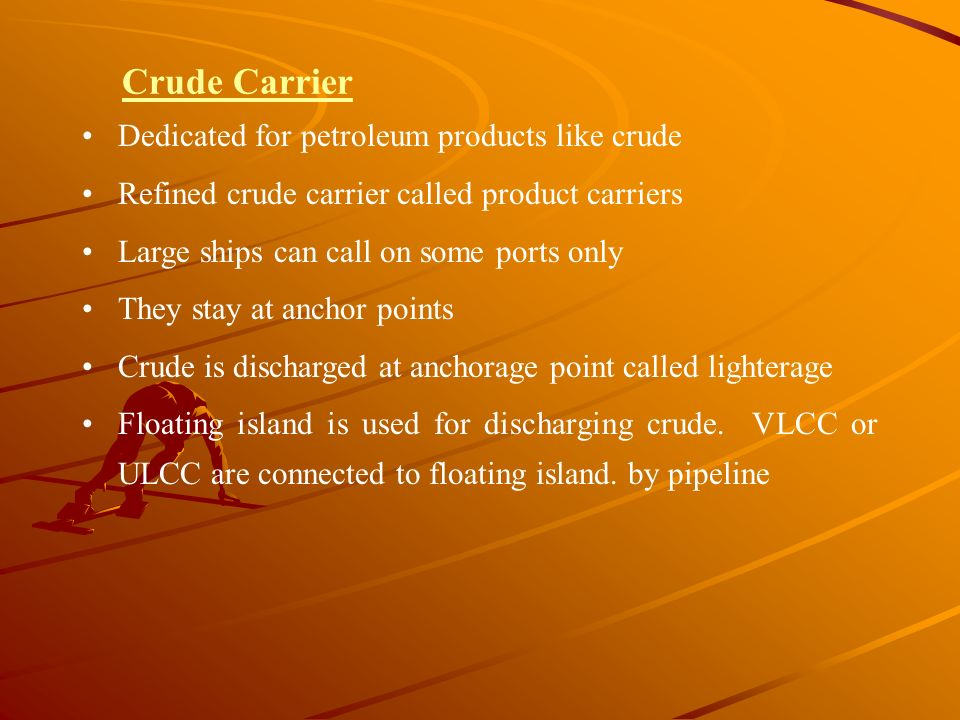 Crude Carrier Dedicated for petroleum products like crude