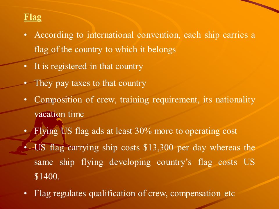 Flag According to international convention, each ship carries a flag of the country to which it belongs.