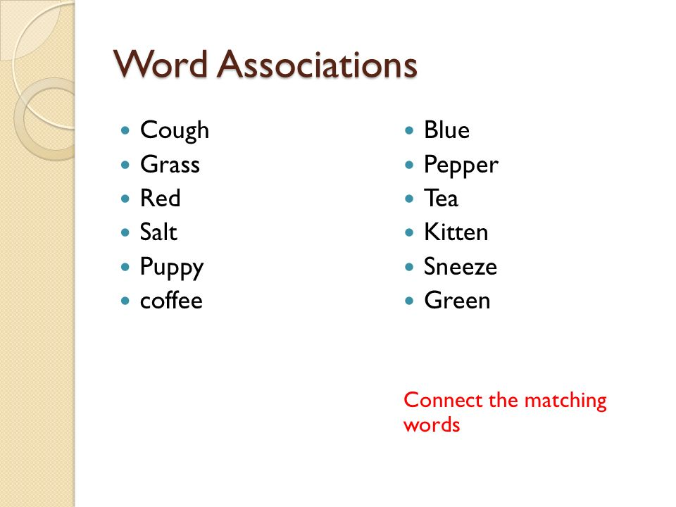 Word Associations Cough Grass Red Salt Puppy coffee Blue Pepper Tea