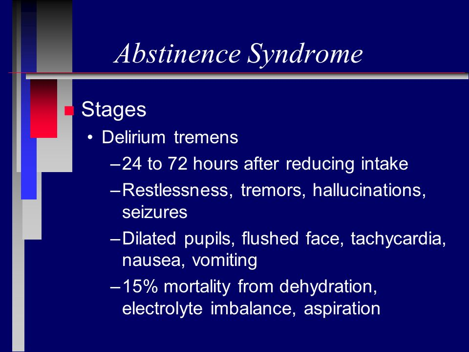 Abstinence Syndrome Stages Delirium tremens