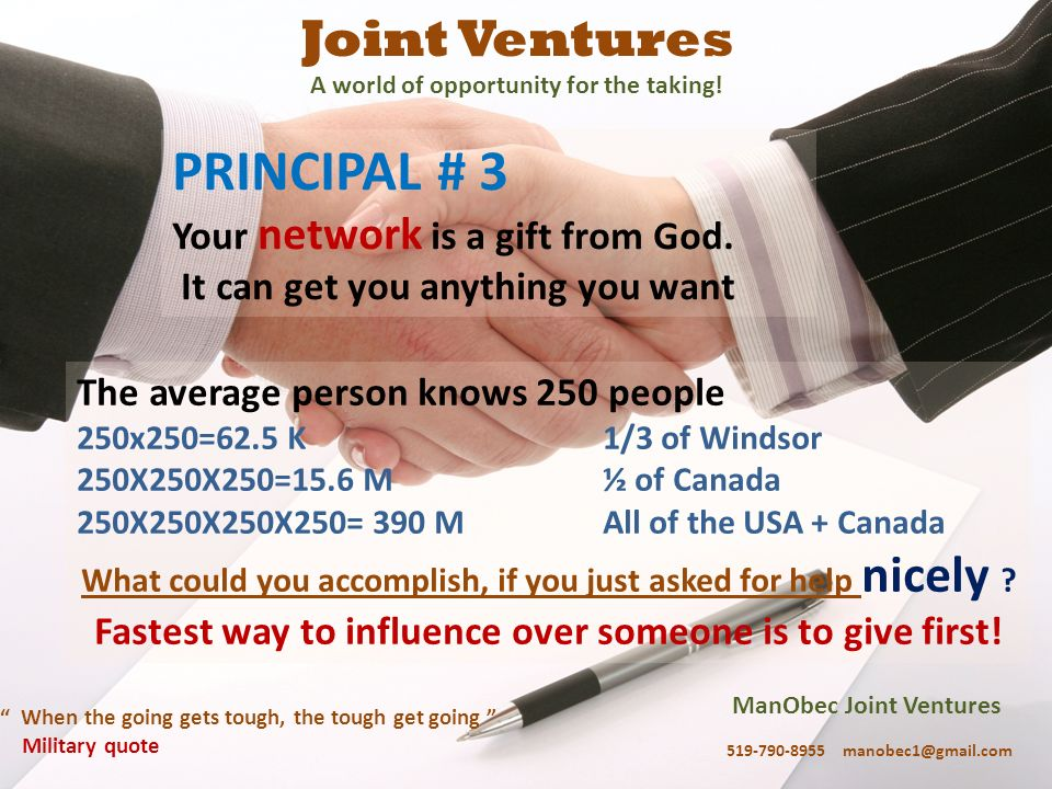 PRINCIPAL # 3 Joint Ventures Your network is a gift from God.