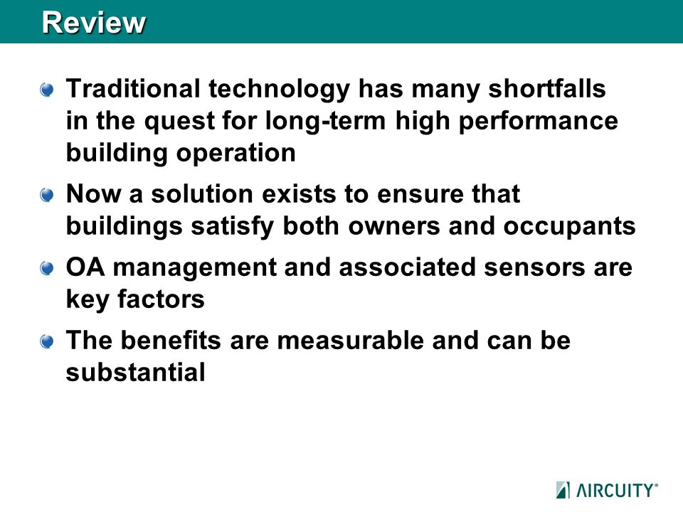 Review Traditional technology has many shortfalls in the quest for long-term high performance building operation.