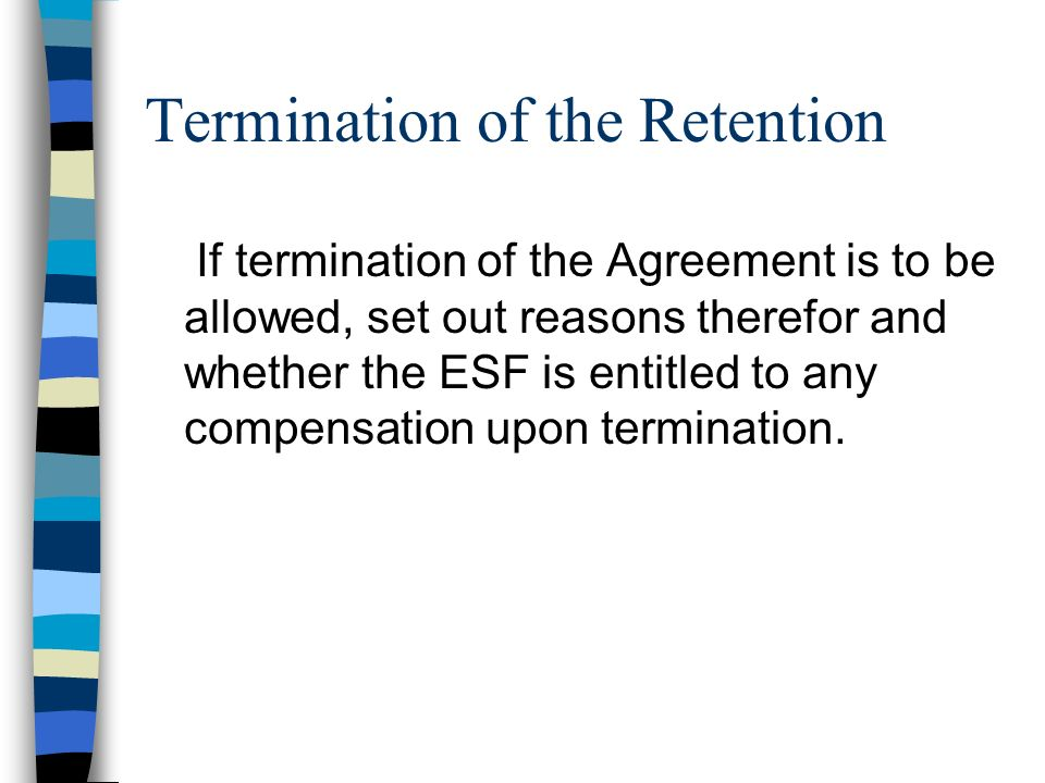 Termination of the Retention