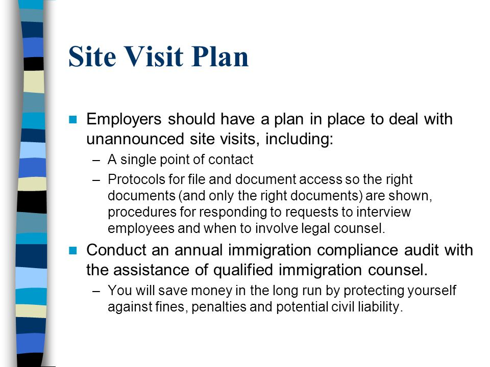 Site Visit Plan Employers should have a plan in place to deal with unannounced site visits, including: