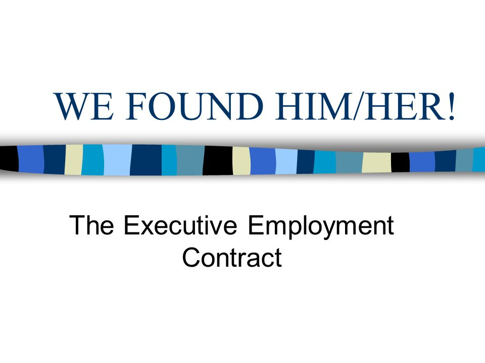 The Executive Employment Contract