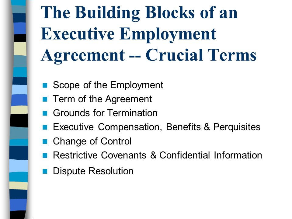The Building Blocks of an Executive Employment Agreement -- Crucial Terms
