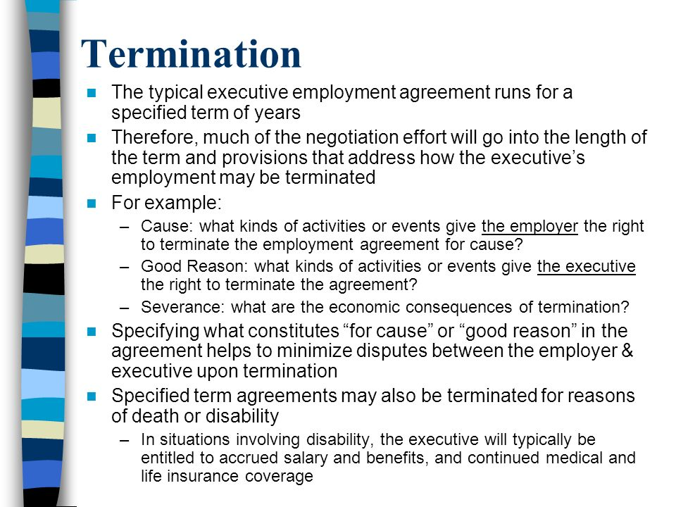 Termination The typical executive employment agreement runs for a specified term of years.