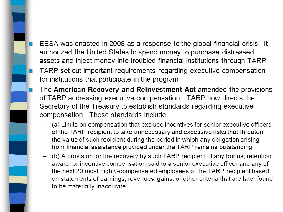 EESA was enacted in 2008 as a response to the global financial crisis